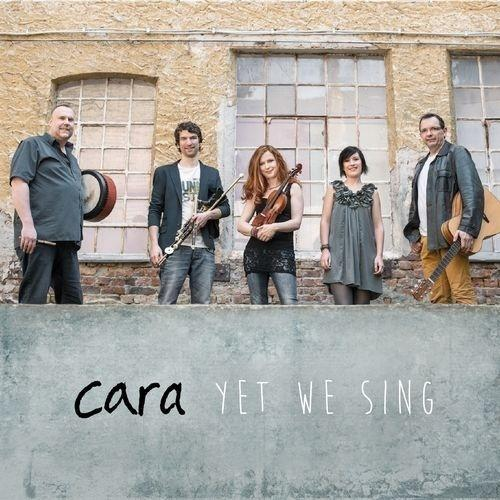 Cara - Yet We Sing