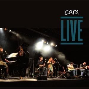 Cara - Live